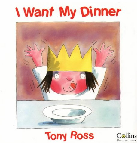9780006643562: I Want My Dinner (Little Princess) (A Little Princess story)