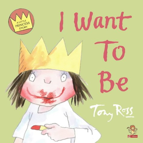 9780006643579: Little Princess - I Want To Be (A Little Princess story)