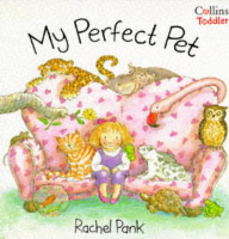 9780006644156: My Perfect Pet (Collins Toddler)