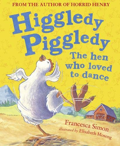 9780006644224: Higgledy Piggledy the Hen Who Loved to Dance