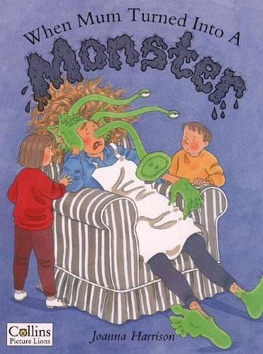 9780006645191: When Mum Turned into a Monster