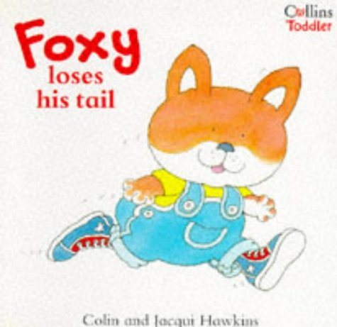 Foxy Loses His Tail (Collins Toddler): Hawkins, Colin and