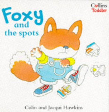 9780006645375: Foxy and the Spots (Collins Toddler)