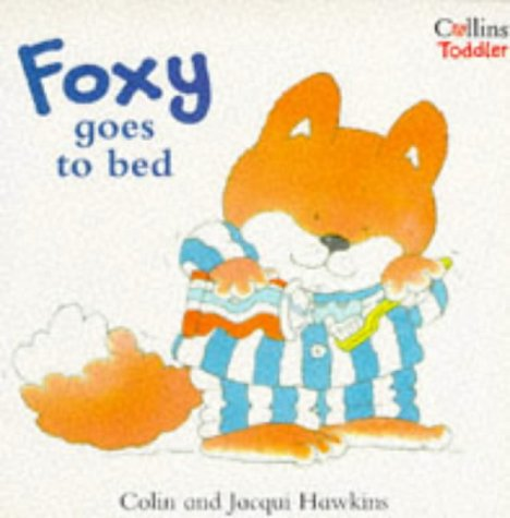9780006645382: Foxy Goes to Bed (Collins Toddler)