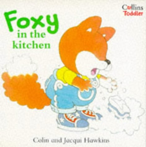 Foxy in the Kitchen (Collins Toddler): Hawkins, Colin and