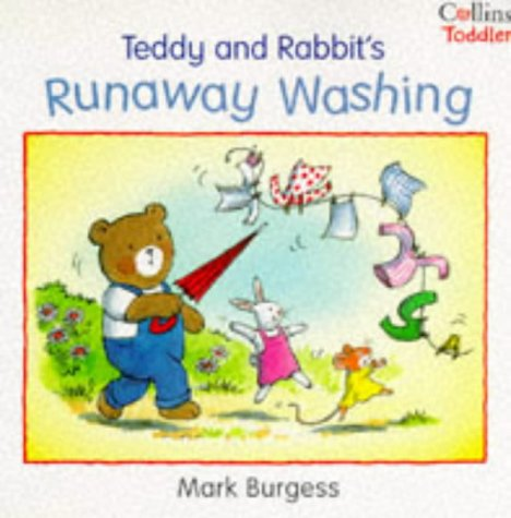 9780006645566: Teddy and Rabbit's Runaway Washing (Collins Toddler)