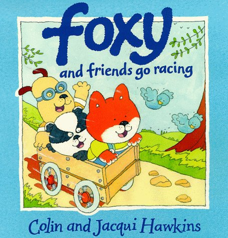 9780006645658: Foxy and Friends Go Racing