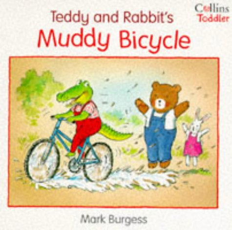 9780006645825: Teddy and Rabbit's Muddy Bicycle (Collins Toddler)