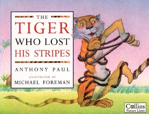 9780006645849: The Tiger Who Lost His Stripes