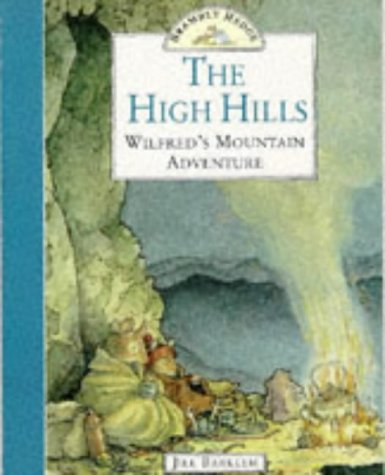 9780006645887: The High Hills: Wilfred's Mountain Adventure (Brambly Hedge)