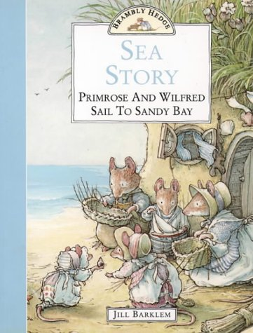 9780006645986: Brambly Hedge - Sea Story: Primrose and Wilfred Sail to Sandy Bay