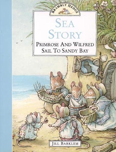 9780006645986: Sea Story: Primerose and Wilfred Sail to Sandy Bay (Brambly Hedge)
