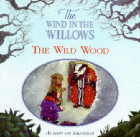 9780006646099: The Wild Wood (Wind in the Willows)