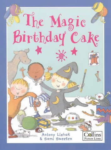 9780006647119: Magic Birthday Cake (Picture Lions)