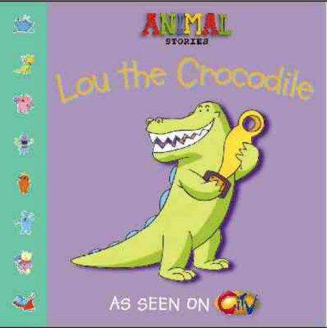 9780006647492: Lou the Crocodile (Animal Stories S.)