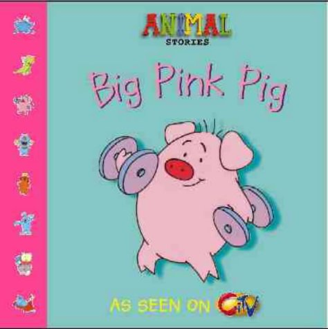 9780006647515: Big Pink Pig (Animal Stories)