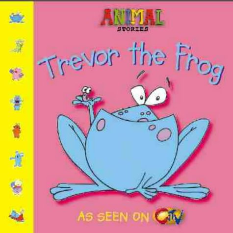 9780006647522: Animal Stories - Trevor the Frog