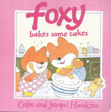 9780006647577: Foxy Bakes Some Cakes