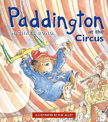9780006647614: Paddington at the Circus (Paddington)