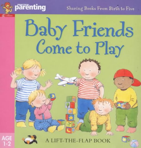 9780006647836: Practical Parenting - Baby Friends Come To Play