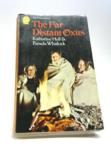 9780006704324: The Far-Distant Oxus