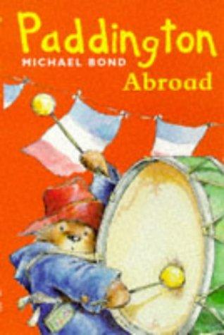 Paddington Abroad (The Paddington books): Bond, Michael