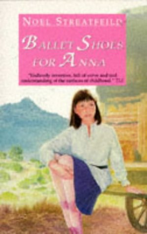 Ballet Shoes for Anna: Streatfeild, Noel