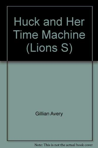 9780006714194: Huck and Her Time Machine (Lions S.)