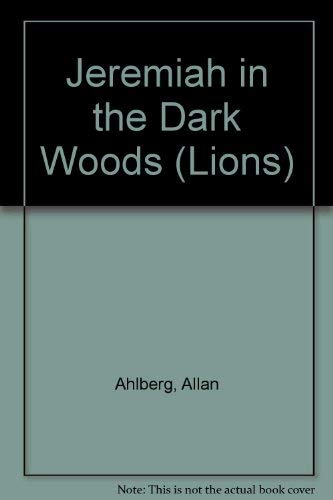 Jeremiah in the Dark Woods (Lions): ALLAN AHLBERG, JANET
