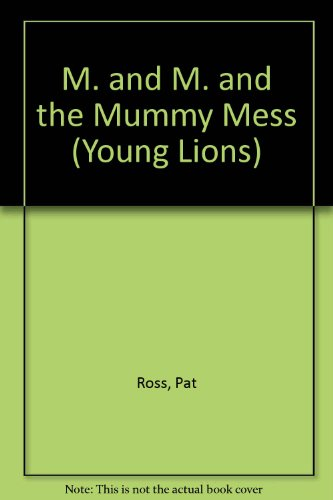9780006725534: M. and M. and the Mummy Mess (Young Lions)