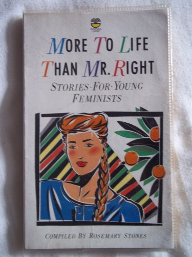 9780006726913: More to Life Than Mr. Right: Stories for Young Feminists (Lions)