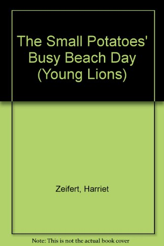 9780006729259: The Small Potatoes' Busy Beach Day (Young Lions)