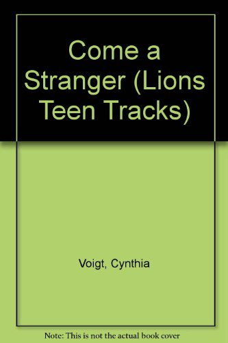 9780006729280: Come a Stranger (Lions Teen Tracks)