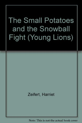The Small Potatoes and the Snowball Fight (Young Lions) (9780006729327) by Harriet Zeifert