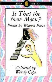 9780006732402: Is That the New Moon?: Poems by Women Poets (Lions Teen Tracks)