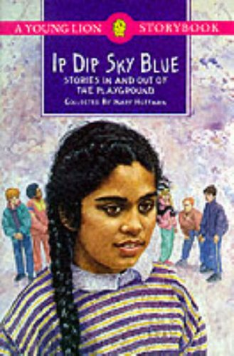 9780006732426: Ip Dip Sky Blue: Stories in and Out of the Playground (A young Lion storybook)