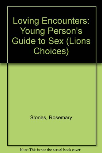 9780006732471: Loving Encounters: Young Person's Guide to Sex (Lions Choices)