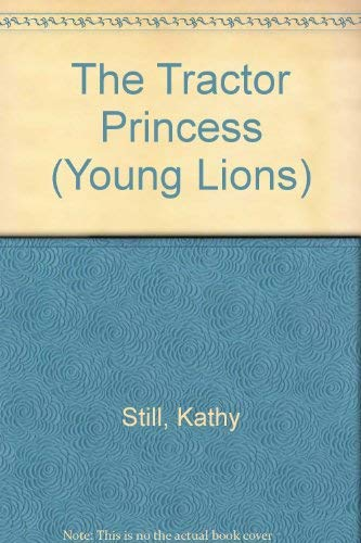 9780006737094: The Tractor Princess (Young Lions)
