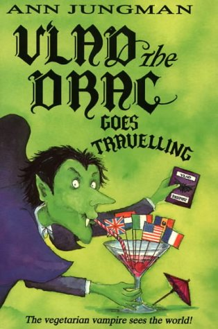 Vlad the Drac Goes Travelling: Ann Jungman