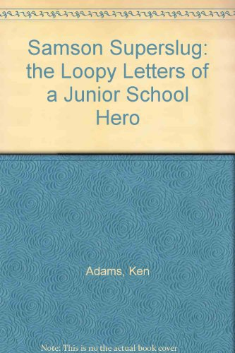 9780006743866: Samson Superslug: The Loopy Letters of a Junior School Hero