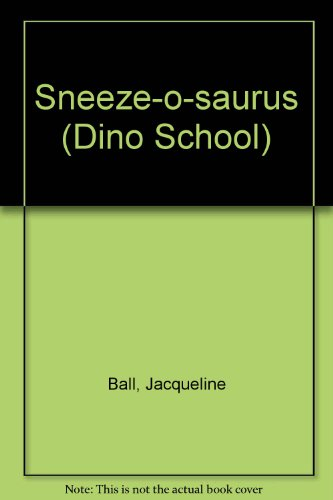 9780006744009: Sneeze-O-Saurus (Dino School)