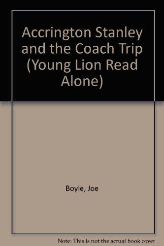 9780006747253: Accrington Stanley and the Coach Trip (Young Lion Read Alone)