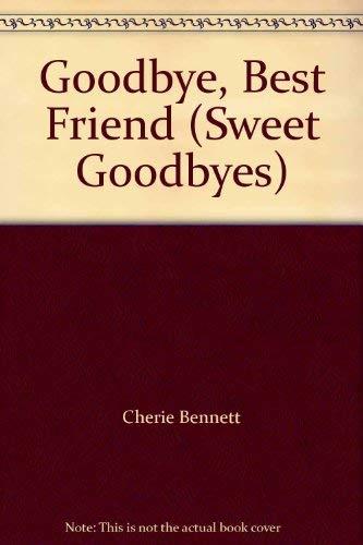 9780006747345: Goodbye, Best Friend (Sweet Goodbyes)