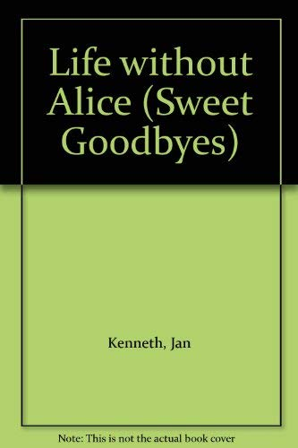 9780006747741: Life without Alice (Sweet Goodbyes)