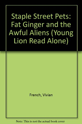 9780006748892: Staple Street Pets: Fat Ginger and the Awful Aliens (Young Lion Read Alone)