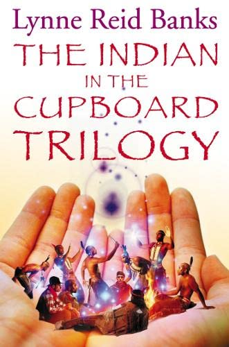 "The Indian in the Cupboard Trilogy: """"Indian in the Cupboard"""", """"Return of the Indian"""", """"Secret of the Indian"""""