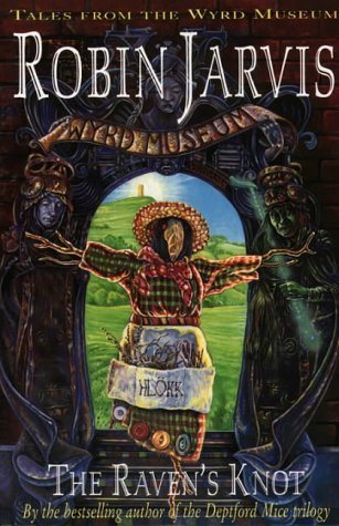 9780006750130: The Raven's Knot (Tales from the Wyrd Museum S.)