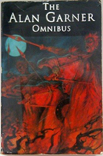 "9780006750659: The Alan Garner Omnibus: ""Elidor"", ""Weirdstone of Brisingamen"", ""Moon of Gomrath"""