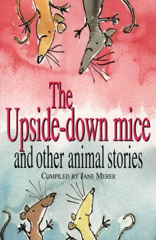 The Upside-down Mice and Other Animal Stories: Roald Dahl and