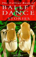9780006751465: The Collins Book Of Ballet and Dance Stories